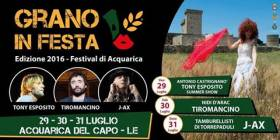 GRANO IN FESTA - Acquarica del Capo accoglie J-Ax, Tiromancino e Tony Esposito - Eventi Salento