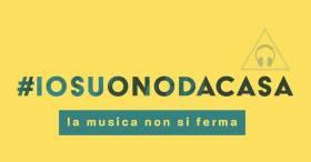 #IOSUONODACASA - LA MUSICA NON SI FERMA