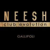NEESH GALLIPOLI - DISCOTECA - SALENTO